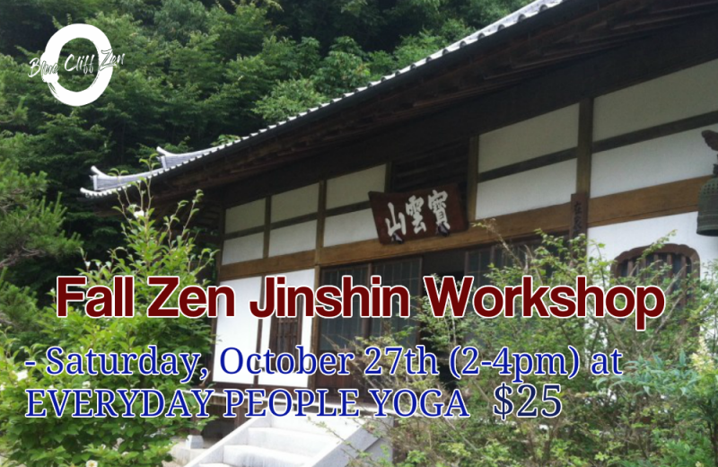 Zen Jinshin Workshop in Eugene Oregon - Blue Cliff Zen Center