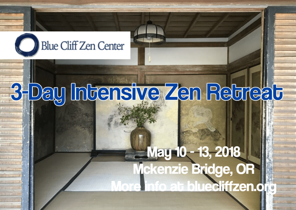 3-Day Intensive Zen Retreat at St. Benedict's in MacKenzie Bridge, Oregon - Blue Cliff Zen Center