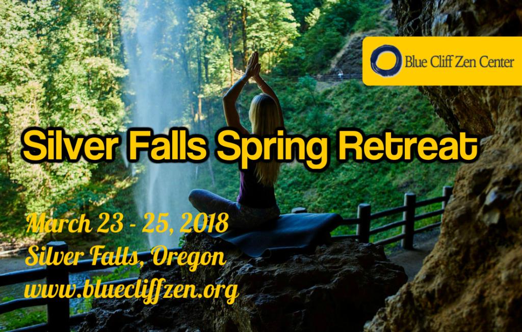 Silver Falls Spring Wellness Retreat offered through Blue Cliff Zen Center